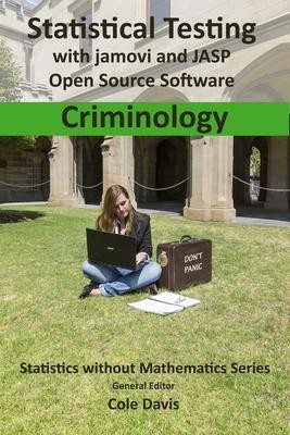 Statistical testing with jamovi and JASP open source software Criminology