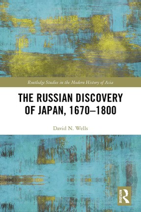 The Russian Discovery of Japan, 1670-1800