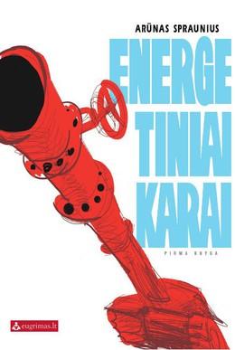 Energetiniai karai. Pirma knyga