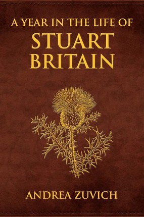 A Year in the Life of Stuart Britain