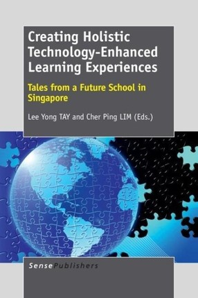 Creating Holistic Technology-Enhanced Learning Experiences: Tales from a Future School in Singapore