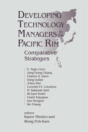 Developing Technology Managers in the Pacific Rim: Comparative Strategies