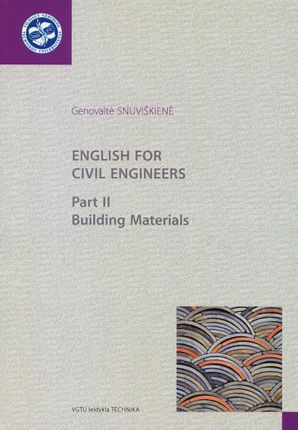 English for Civil Engineers. Part II. Building Materials