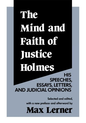 The Mind and Faith of Justice Holmes