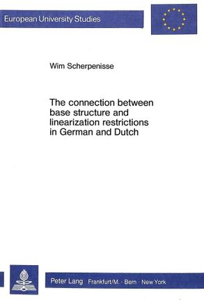 The Connection between Base Structure and Linearization Restrictions in German and Dutch