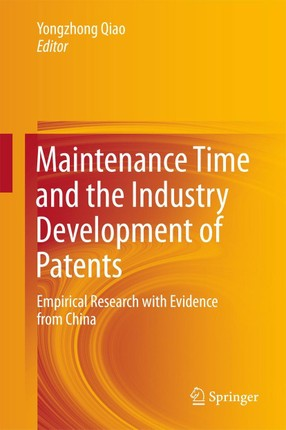 Maintenance Time and the Industry Development of Patents