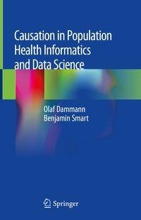 Causation in Population Health Informatics and Data Science