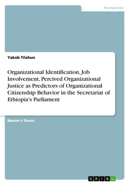 Organizational Identification, Job Involvement, Percived Organizational Justice as Predictors of Organizational Citizenship Behavior in the Secretariat of Ethiopia's Parliament