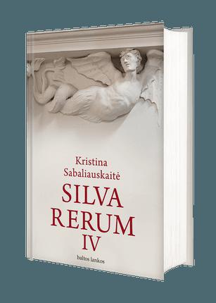 SILVA RERUM IV: ketvirtoji ir paskutinė Kristinos Sabaliauskaitės Vilniaus tetralogijos dalis. Vienas reikšmingiausių pastarojo dešimtmečio lietuvių literatūros kūrinių, pelnęs pripažinimą ne tik Lietuvoje, bet ir užsienyje!