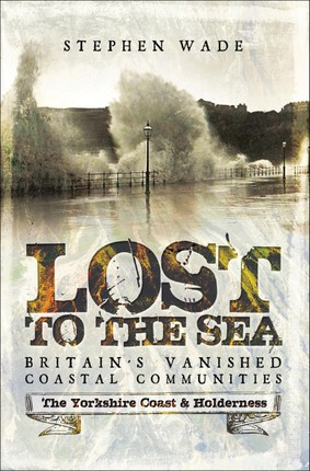 Lost to the Sea, Britain's Vanished Coastal Communities