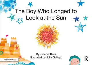 The Boy Who Longed to Look at the Sun