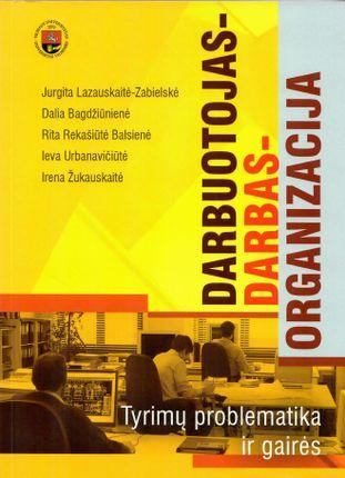 Darbuotojas - darbas - organizacija