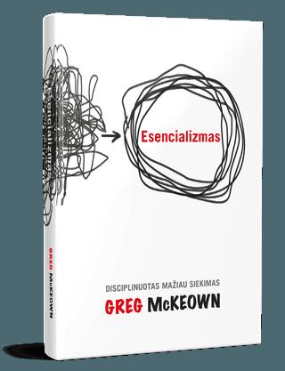 Esencializmas. Disciplinuotas mažiau siekimas