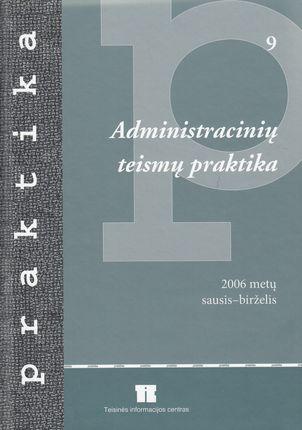 Administracinių teismų praktika (2006 metai sausis-birželis)