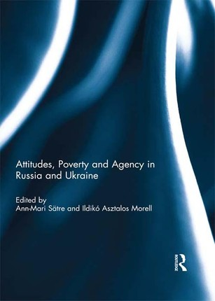 Attitudes, Poverty and Agency in Russia and Ukraine