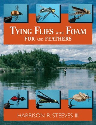 Tying Flies with Foam, Fur, and Feathers