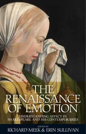 The Renaissance of emotion