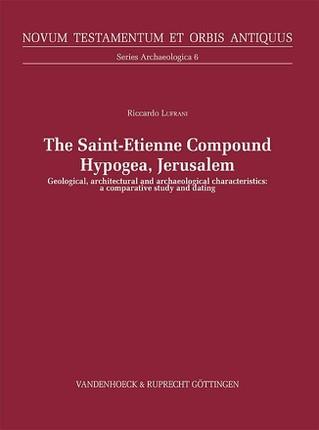 The Saint-Etienne Compound Hypogea, Jerusalem