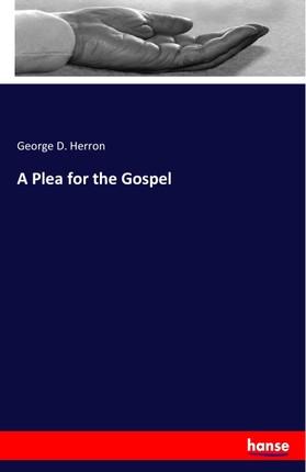 A Plea for the Gospel