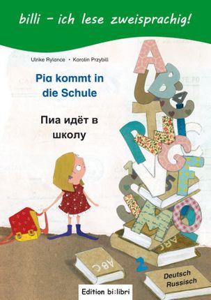 Pia kommt in die Schule. Kinderbuch Deutsch-Russisch