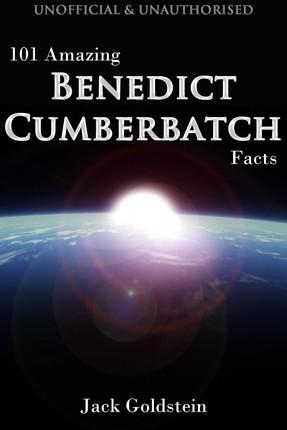 101 Amazing Benedict Cumberbatch Facts