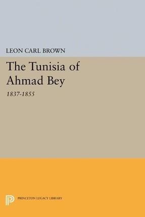 Tunisia of Ahmad Bey, 1837-1855