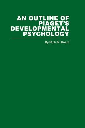 An Outline of Piaget's Developmental Psychology