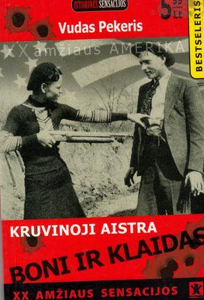 XX amžiaus sensacijos: Kruvinoji aistra. Boni ir Klaidas
