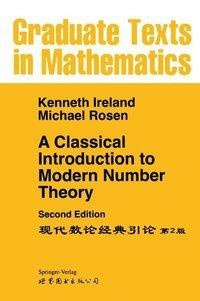 A Classical Introduction to Modern Number Theory