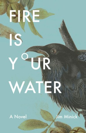 Fire Is Your Water
