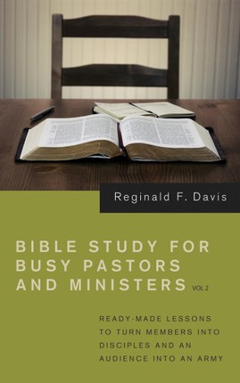 Bible Study for Busy Pastors and Ministers, Volume 2