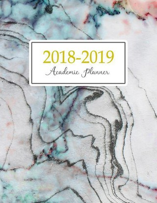 2018 - 2019 Academic Planner: Weekly and Monthly Student Planner Yearly Schedule Journal Agenda (August 2018 - July 2019) Blue Marble