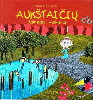 Aukštaičių dainelės vaikams (su CD)