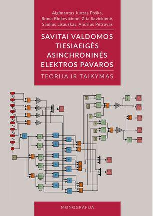 Savitai valdomos tiesiaeigės asinchroninės elektros pavaros, netradiciniai tiesiaeigių mechatroninių sistemų valdymo būdai, teorija ir taikymas