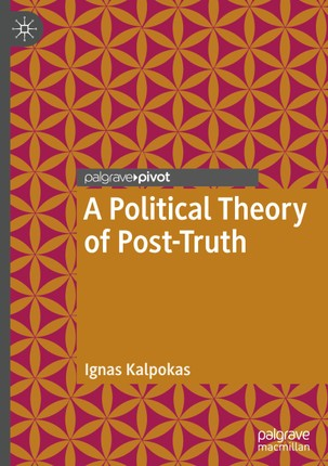 A Political Theory of Post-Truth