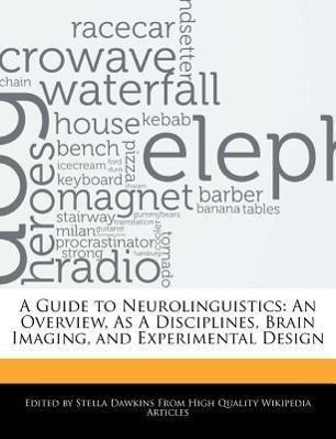 A Guide to Neurolinguistics: An Overview, as a Disciplines, Brain Imaging, and Experimental Design