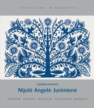 Liaudies meistrė Nijolė Angelė Jurėnienė: karpiniai, raižiniai, margučiai, šiaudinukai, akvarelės