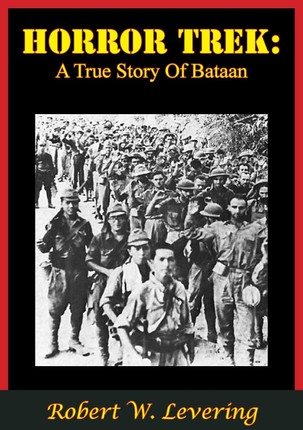 Horror Trek: A True Story Of Bataan