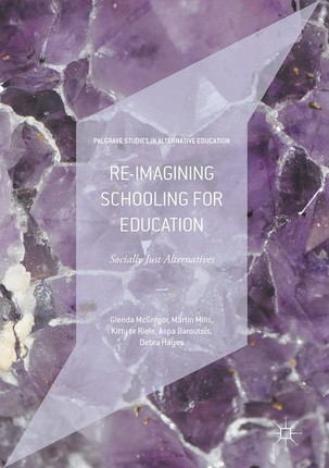 Re-imagining Schooling for Education