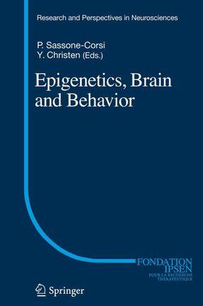 Epigenetics, Brain and Behavior