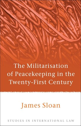 The Militarisation of Peacekeeping in the Twenty-First Century
