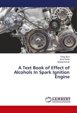 A Text Book of Effect of Alcohols In Spark Ignition Engine