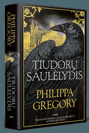 """TIUDORŲ SAULĖLYDIS. Trys karališko kraujo seserys - intrigų dėl sosto įkaitės. Naujas bestselerio """"Karalienės sesuo"""" autorės romanas!"""