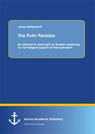 The Putin Paradox: An attempt to shed light on Russian reasoning for full-fledged support of their president