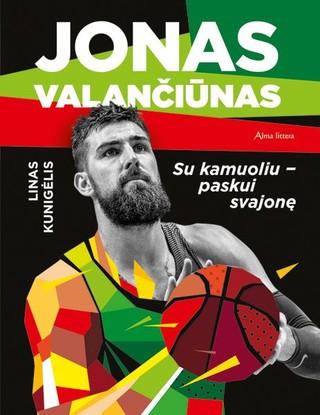 Jonas Valančiūnas: su kamuoliu – paskui svajonę