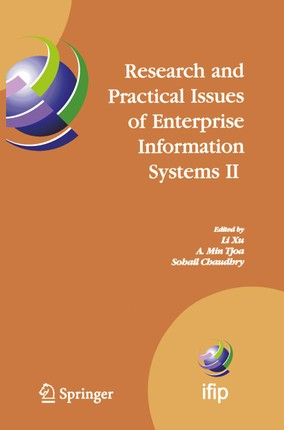 Research and Practical Issues of Enterprise Information Systems II Volume 1