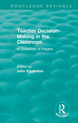 Teacher Decision-Making in the Classroom