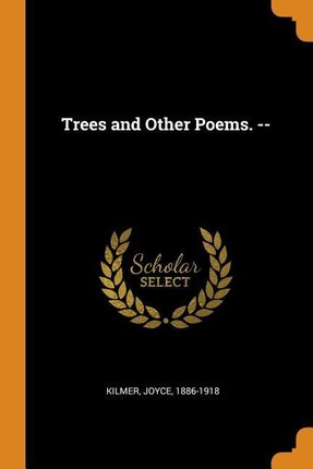 Trees and Other Poems. --