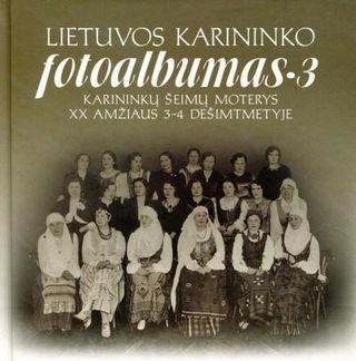 Lietuvos karininko fotoalbumas 3. Karininkų šeimų moterys XX amžiaus 3-4 dešimtmetyje