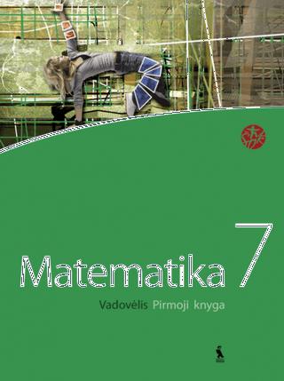 """Matematika. Vadovėlis VII klasei. Pirmoji knyga (serija """"Šok"""")"""